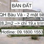 Bán đất 2 mặt tiền kqh bàu vá 228.5m2, đi vào từ quán vịt thuận, đường nguyễn văn đào. lh: 09-1800-1553