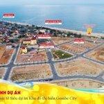 Nhận đặt chỗ 30 triệu/lô dự án đất biển gosabe city, hạ tầng hoàn thiện, sổ đỏ từng lô,giá chỉ 16 tr/m2