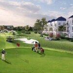 Mở bán đợt 1 biệt thự sân golf 5 sao giá bán 2tỷ850