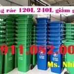 Thùng rác 240 lít giá rẻ tại hậu giang- thùng rác có bánh xe, nắp kín- lh 0911082000