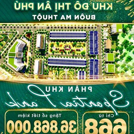 Mở bán đợt 1 Khu đô thị Ân Phú – Trung tâm thành phố Buôn Ma Thuột- Ảnh 1